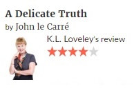 John le Carré A Delicate Truth - book review by K.L Loveley