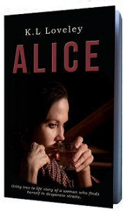 Alice the novel by K.L Loveley, female drinking alcohol on a black book cover