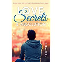 Love, Secrets, and Absolution by K.L Loveley